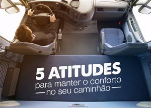 5 atitudes para manter o conforto no seu caminhão